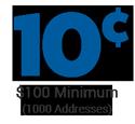 cost per address is 10 cents - minimum order $100
