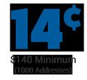 cost per address is 14 cents - minimum order $140