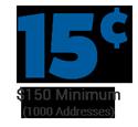 cost per address is 15 cents - minimum order $150
