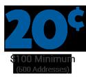 cost per address is 20 cents - minimum order $100