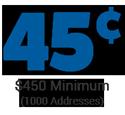 cost per address is 45 cents - minimum order $450